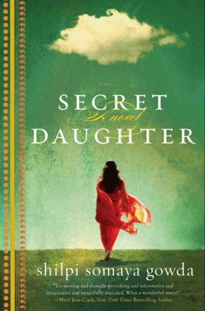 Secret Daughter by Shilpi Gowda