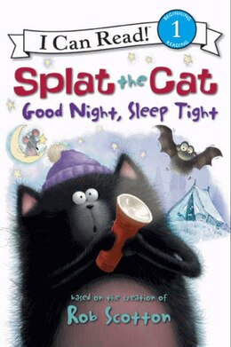 Book Splat The Cat: Good Night, Sleep Tight: Good Night Sleep Tight by Rob Scotton