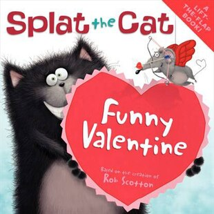 Splat The Cat: Funny Valentine: Funny Valentine