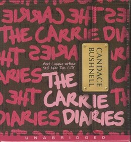 Book The Carrie Diaries Cd by Candace Bushnell