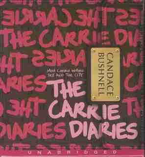 The Carrie Diaries Cd by Candace Bushnell