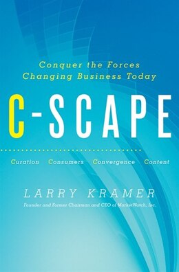 Book C-Scape: Conquer the Forces Changing Business Today by Larry Kramer