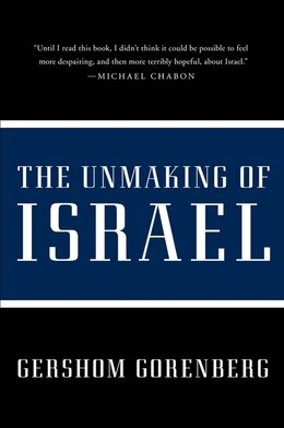 Book The Unmaking of Israel by Gershom Gorenberg