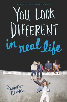 Book You Look Different In Real Life by Jennifer Castle