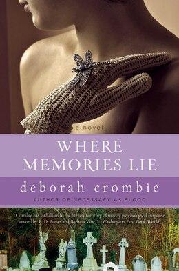 Book Where Memories Lie: A Novel by Deborah Crombie