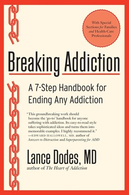 Book Breaking Addiction: A 7-Step Handbook for Ending Any Addiction by Lance M., M.d. Dodes