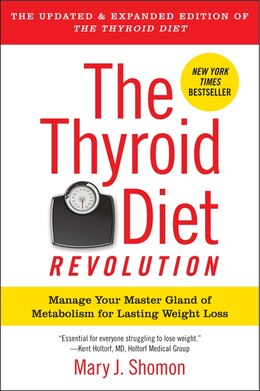 Book The Thyroid Diet Revolution: Manage Your Master Gland of Metabolism for Lasting Weight Loss by Mary J. Shomon