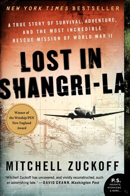 Book Lost In Shangri-la: A True Story Of Survival, Adventure, And The Most Incredible Rescue Mission Of… by Mitchell Zuckoff