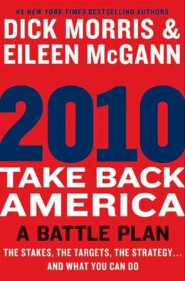 Book 2010: Take Back America: A Battle Plan by Dick Morris