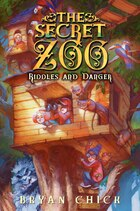 The Secret Zoo: Riddles And Danger: Riddles And Danger