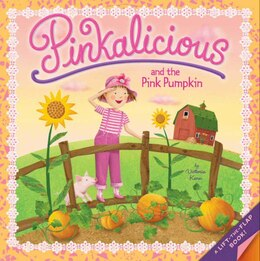 Book Pinkalicious and the Pink Pumpkin by Victoria Kann