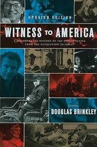 Book Witness to America: A Documentary History of the United States from the Revolution to Today by Douglas Brinkley