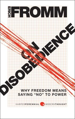 Book On Disobedience: Why Freedom Means Saying No to Power by Erich Fromm
