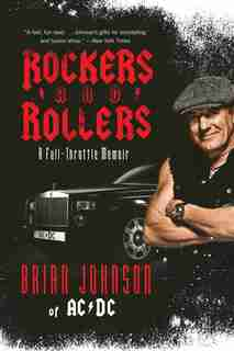 Rockers And Rollers: A Full-throttle Memoir by Brian Johnson