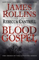 Book The Blood Gospel: The Order Of The Sanguines Series by James Rollins