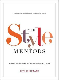 The Style Mentors: Women Who Define The Art Of Dressing Today