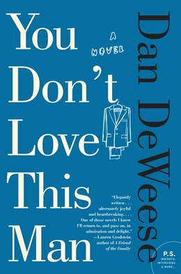 Book You Don't Love This Man: A Novel by Dan Deweese