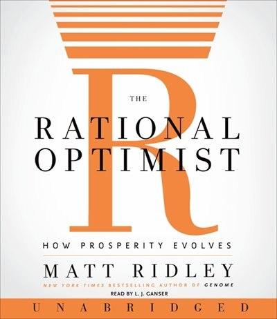 The Rational Optimist Cd: How Prosperity Evolves de Matt Ridley
