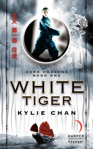 White Tiger: Dark Heavens Book One by Kylie Chan
