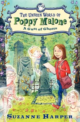 Book The Unseen World Of Poppy Malone #2: A Gust Of Ghosts: A Gust Of Ghosts by Suzanne Harper