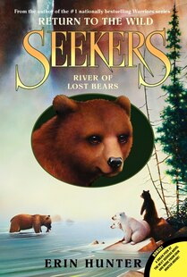 Seekers: Return To The Wild #3: River Of Lost Bears: Return To The Wild #3