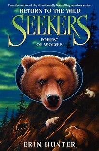 Seekers: Return To The Wild #4: Forest Of Wolves: Return To The Wild #4