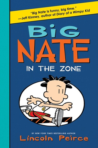 Big Nate: In The Zone by Lincoln Peirce