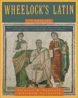 Wheelock's Latin, 7th Edition by Frederic M. Wheelock