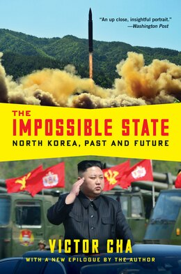 Book The Impossible State: North Korea, Past And Future by Victor Cha