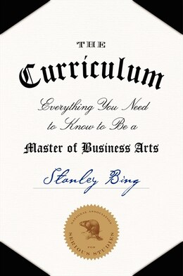 Book The Curriculum: Everything You Need To Know To Be A Master Of Business by Stanley Bing