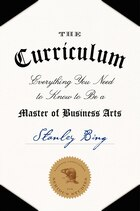 The Curriculum: Everything You Need To Know To Be A Master Of Business