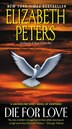 Die For Love: A Jacqueline Kirby Novel of Suspense by Elizabeth Peters