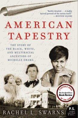 Book American Tapestry: The Story of the Black, White, and Multiracial Ancestors of Michelle Obama by Rachel L. Swarns