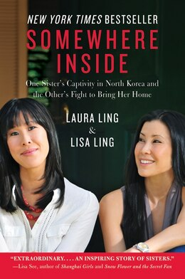 Book Somewhere Inside: One Sister's Captivity in North Korea and the Other's Fight to Bring… by Laura Ling