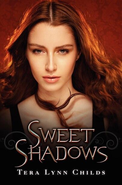 Sweet Shadows by Tera Lynn Childs
