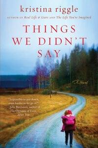 Things We Didn't Say: A Novel
