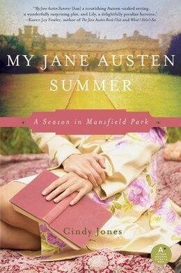 Book My Jane Austen Summer: A Season in Mansfield Park by Cindy Jones