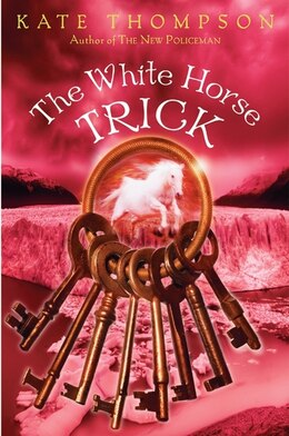 Book The White Horse Trick by Kate Thompson