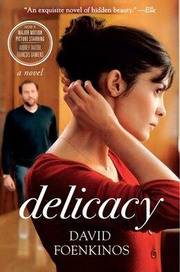 Book Delicacy: A Novel by David Foenkinos
