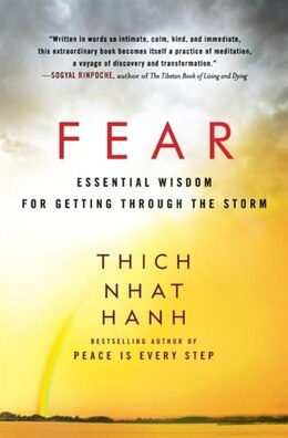 Book Fear: Essential Wisdom For Getting Through The Storm by Thich Nhat Hanh