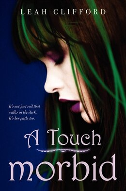 Book A Touch Morbid by Leah Clifford