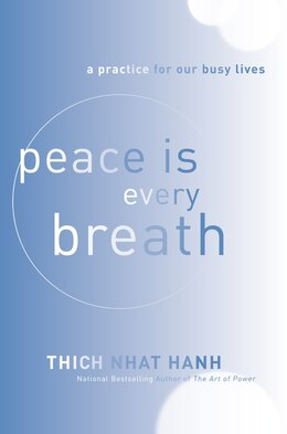 Book Peace Is Every Breath: A Practice For Our Busy Lives by Thich Nhat Hanh