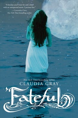 Book Fateful by Claudia Gray