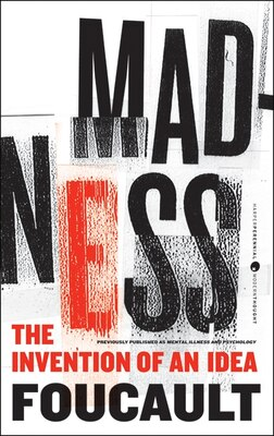 Book Madness: The Invention of an Idea by Michel Foucault