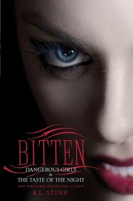 Book Bitten: Dangerous Girls & The Taste of Night by R.l. Stine