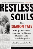 Restless Souls: The Sharon Tate Family's Account Of Stardom, The Manson Murders, And A Crusade For…