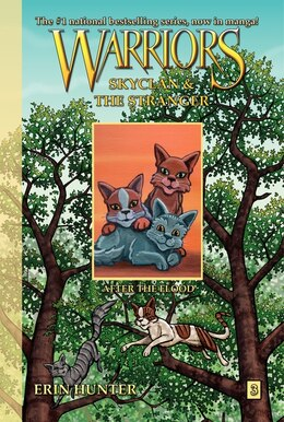 Book Warriors: Skyclan And The Stranger #3: After The Flood: Skyclan And The Stranger #3: After The Flood by Erin Hunter