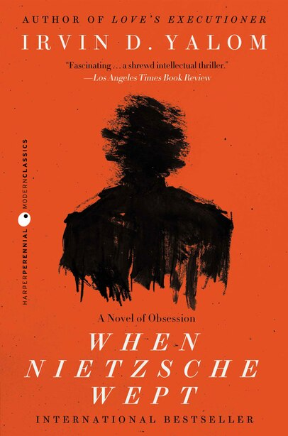 When Nietzsche Wept: A Novel of Obsession by Irvin D. Yalom