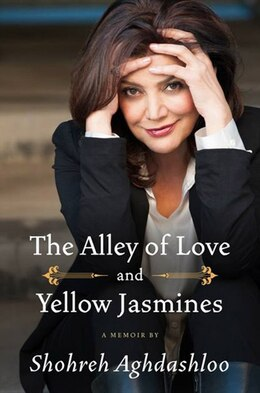 Book The Alley Of Love And Yellow Jasmines by Shohreh Aghdashloo