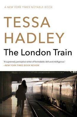 Book The London Train by Tessa Hadley